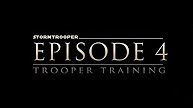 Stormtrooper Episode 4: Trooper Training