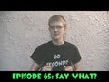 Star Wars Video 60 Seconds Episode 65: say what