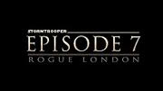 Stormtrooper Episode 7: Rogue London
